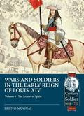 Wars &; Soldiers in the Early Reign of Louis XIV  Volume 4