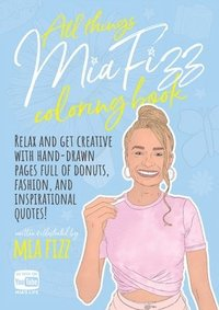 All Things Mia Fizz Coloring Book