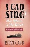 I Can Sing! but Where is My Voice?