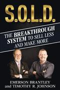 S.O.L.D.: The Breakthrough System to Sell Less and Make More