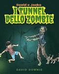 David e Jacko: I Tunnel dello Zombie (Italian Edition)