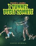 David e Jacko: I Tunnel Degli Zombie (Italian Edition)