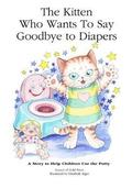 The Kitten Who Wants to Say Goodbye to Diapers
