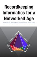 Recordkeeping Informatics for A Networked Age