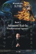 Kuji-In 3: Advanced Kuji-In: Transformational Approach