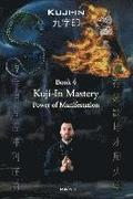 Kuji-In 4: Kuji-In Mastery: Power of Manifestation