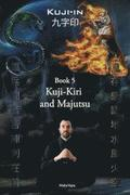 Kuji-Kiri and Majutsu: Sacred Art of the Oriental Mage