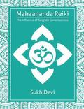 Mahaananda Reiki: The Influence of Tangible Consciousness