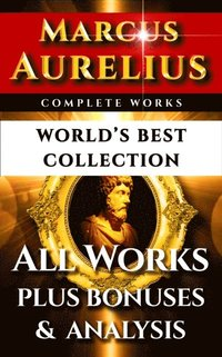 Marcus Aurelius Complete Works - World's Best Collection