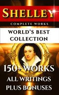 Percy Bysshe Shelley Complete Works - World's Best Collection