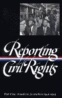 Reporting Civil Rights Vol. 1 (Loa #137): American Journalism 1941-1963