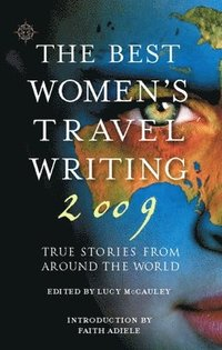 The Best Women's Travel Writing 2009