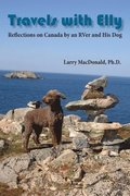 Travels with Elly: Reflections on Canada by an RVer and His Dog