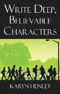 Write Deep, Believable Characters