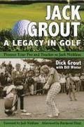 Jack Grout - A Legacy in Golf