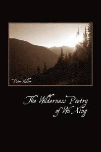 The Wilderness Poetry of Wu Xing