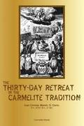 The Thirty-Day Retreat in the Carmelite Tradition