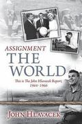 Assignment The World: This is The John Hlavacek Report, 1964-1966