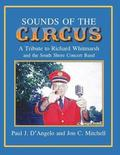 Sounds of the Circus: A Tribute to Richard Whitmarsh and the South Shore Concert Band