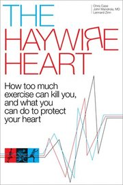 Too much exercise can kill you. The Haywire Heart is the first book to examine heart conditions in athletes. Intended for anyone who competes in endurance sports like cycling, triathlon, running races of all distances, and cross-country skiing, The Haywire Heart presents the evidence that going too hard or too long can damage your heart forever. You'll find what to watch out for, what to do about it, and how to protect your heart so you can enjoy the sports you love for years to come.   The Hayw