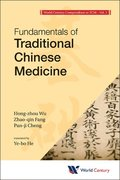 World Century Compendium To Tcm - Volume 1: Fundamentals Of Traditional Chinese Medicine