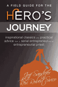 A Field Guide for the Hero's Journey