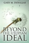 Beyond the Utopian Ideal