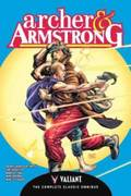 Archer &; Armstrong: The Complete Classic Omnibus
