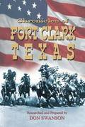 Chronicles of Fort Clark Texas