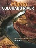 The Mighty Colorado River: From the Glaciers to the Gulf