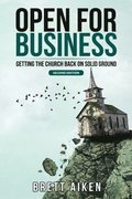 Open for Business: Getting the Church Back on Solid Ground