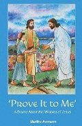 Prove It to Me: A Drama about the Miracles of Jesus
