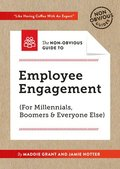 Non-Obvious Guide To Employee Engagement (For Millennials, Boomers And Everyone Else)