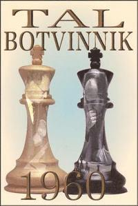 Tal-Botvinnik 1960: Match for the World Chess Championship