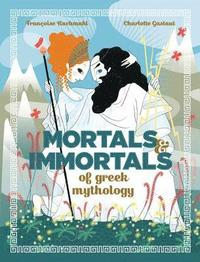 Mortals and Immortals of Greek Myth
