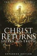 Christ Returns, Speaks His Truth: The Ch