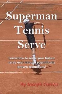 Superman Tennis Serve