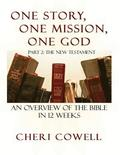 One Story, One Mission, One God: Part 2: The New Testament