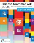 Chinese Grammar Wiki BOOK: Just the Basics