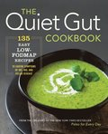 The Quiet Gut Cookbook: 135 Easy Low-Fod