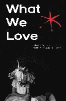 What We Love: An Aster(ix) Anthology, Fall 2016