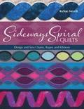 Sideways Spiral Quilts: Design and Sew Chains, Ropes and Ribbons