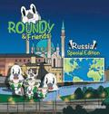 Roundy and Friends - Russia