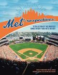 Met-rospectives: A Collection of the Greatest Games in New York Mets History