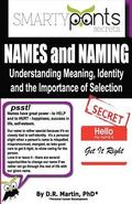 NAMES and NAMING: Understanding Meaning, identity and the Importance of Selection