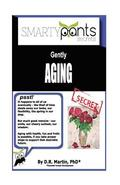 Gently AGING: Going Through the Inevitable Process With Health, Fun and Frolic!