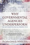 Why Governmental Agencies Underperform: How governmental agencies manage operational ecosystem changes
