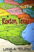 Where In The World Is Roxton, Texas?: You might live in a small town if... Words of wisdom from a small town Pastor