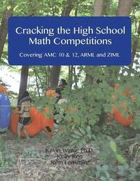 Cracking the High School Math Competitions: Covering AMC 10 & 12, Arml and Ziml