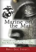Marine on the Mat: Patanjali's Eight Limbs of Yoga - from Parris Island to Mysore India